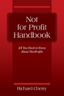 Not for Profit Handbook: All You Need to Know About Nonprofits Cover Image