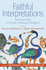 Faithful Interpretations: Truth and Islam in Catholic Theology of Religions Cover Image