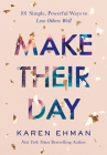 Make Their Day: 101 Simple, Powerful Ways to Love Others Well Cover Image