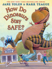 How Do Dinosaurs Stay Safe? (How Do Dinosaurs...?) Cover Image