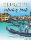 Coloring Book - Europe: Architecture, Landmarks and Scenes from European Cities for Adults to Color Cover Image