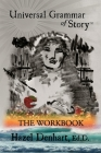 Universal Grammar of Story(TM): The Workbook Cover Image