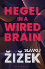 Hegel in a Wired Brain Cover Image