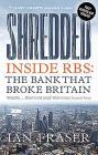 Shredded: Inside Rbs, the Bank That Broke Britain Cover Image