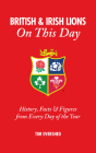 British and Irish Lions On This Day: History, Facts & Figures from Every Day of the Year Cover Image