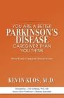 You are a Better Parkinson's Disease Caregiver Than You Think: What Every Caregiver Should Know Cover Image
