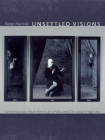 Unsettled Visions: Contemporary Asian American Artists and the Social Imaginary (Objects/Histories) Cover Image