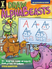 Draw Alphabeasts: 130+ Monsters, Aliens and Robots from Letters and Numbers Cover Image