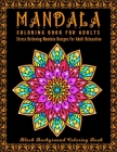 Mandala: Midnight Mandalas: An Adult Coloring Book with Stress Relieving Mandala Designs on a Black Background (Coloring Books Cover Image
