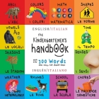 The Kindergartener's Handbook: Bilingual (English / Italian) (Inglés / Italiano) ABC's, Vowels, Math, Shapes, Colors, Time, Senses, Rhymes, Science, Cover Image