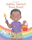 Splitter, Splatter! Paint, Paint! Cover Image