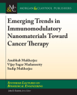 Emerging Trends in Immunomodulatory Nanomaterials Toward Cancer Therapy (Synthesis Lectures on Biomedical Engineering) Cover Image