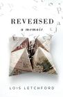 Reversed: A Memoir Cover Image