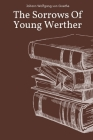 The Sorrows Of Young Werther by Johann Wolfgang von Goethe Cover Image