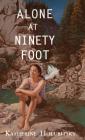 Alone at Ninety Foot Cover Image