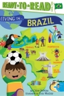 Living in . . . Brazil: Ready-to-Read Level 2 (Living in...) Cover Image