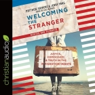 Welcoming the Stranger Lib/E: Justice, Compassion & Truth in the Immigration Debate Cover Image