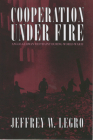 Cooperation Under Fire: Anglo-German Restraint During World War II (Cornell Studies in Security Affairs) Cover Image