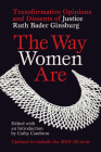 The Way Women Are: Transformative Opinions and Dissents of Justice Ruth Bader Ginsburg Cover Image