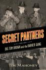 Secret Partners: Big Tom Brown and the Barker Gang Cover Image