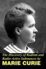 The Discovery of Radium and Radio Active Substances by Marie Curie Cover Image