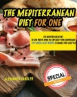 The Mediterranean Diet for One: Mediterranean diet to lose weight, burn fat and reset your metabolism! 150+ Quick & Easy Recipes to Change your Lifest Cover Image