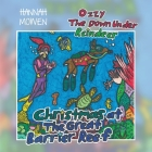 Ozzy the Down Under Reindeer: Christmas at the Great Barrier Reef Cover Image