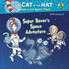 Super Rover's Space Adventure (Dr. Seuss/Cat in the Hat) (Pictureback(R)) Cover Image