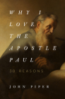 Why I Love the Apostle Paul: 30 Reasons Cover Image