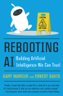 Rebooting AI: Building Artificial Intelligence We Can Trust Cover Image
