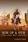 Son of a Gun: The Long Way Around Cover Image