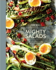 Food52 Mighty Salads: 60 New Ways to Turn Salad Into Dinner--And Make-Ahead Lunches, Too Cover Image