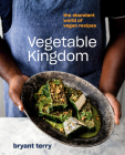 Vegetable Kingdom: The Abundant World of Vegan Recipes Cover Image