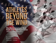 Athletes Beyond The Wind - The Black American Male Track and Field Experience Cover Image