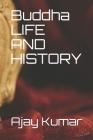Buddha LIFE AND HISTORY Cover Image