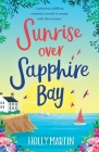 Sunrise over Sapphire Bay: A gorgeous uplifting romantic comedy to escape with this summer Cover Image