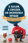 A Sailor, a Chicken, an Incredible Voyage: The Seafaring Adventures of Guirec and Monique Cover Image