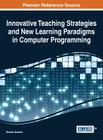 Innovative Teaching Strategies and New Learning Paradigms in Computer Programming Cover Image