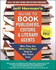 Jeff Herman's Guide to Book Publishers, Editors and Literary Agents: Who They Are, What They Want, How to Win Them Over Cover Image