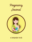 Pregnancy Journal: First Time New Mom Diary, Pregnant & Expecting Record Book, Baby Shower Keepsake Gift, Write Bump Thoughts & Memories Cover Image