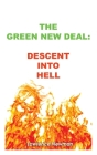 The Green New Deal: Descent Into Hell Cover Image