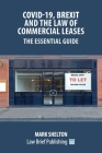Covid-19, Brexit and the Law of Commercial Leases - The Essential Guide Cover Image