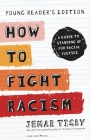 How to Fight Racism Young Reader's Edition: A Guide to Standing Up for Racial Justice Cover Image