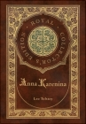 Anna Karenina (Royal Collector's Edition) (Case Laminate Hardcover with Jacket) Cover Image