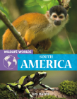 Wildlife Worlds South America Cover Image