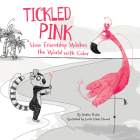Tickled Pink: How Friendship Washes the World with Color Cover Image