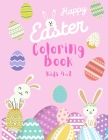 Happy Easter Coloring Book Kids 4-8: Big Easter Coloring Book - Coloring Book for Toddlers - Colouring Books for Children Cover Image