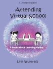 Attending Virtual School: A Book About Learning Online Cover Image