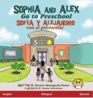 Sophia and Alex Go to Preschool: Sofía y Alejandro van al pre-escolar Cover Image