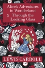The Alice in Wonderland Omnibus Including Alice's Adventures in Wonderland and Through the Looking Glass (with the Original John Tenniel Illustrations Cover Image